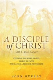 A Disciple of Christ Vol 1 - The Basics