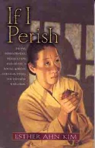 If I Perish  -     By: Esther Ahn Kim, I-Suk An