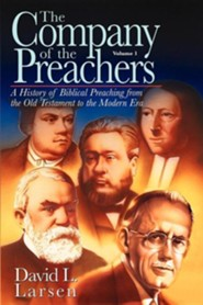 The Company of the Preachers, Vol. 1REV Edition  -     By: David L. Larsen