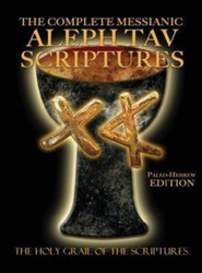 The Complete Messianic Aleph Tav Scriptures Paleo-Hebrew Large Print Edition Study Bible, Cloth