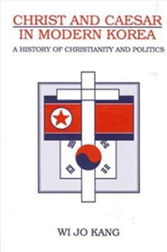 Christ & Caesar in Modern Korea: A History of Christianity and Politics