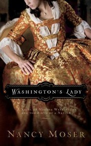Washington's Lady: A Novel of Martha Washington and the Birth of a Nation