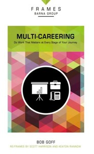 Multi-Careering: Find Meaning in Your Next Season