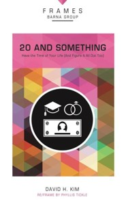 20 and Something: Have the Time of Your Life (And   Figure It All Out Too)