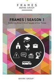 FRAMES Season 1: Exploring Nine Critical Issues of Our Times  -     By: Barna Group
