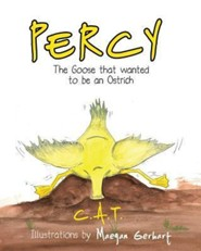 Percy: The Goose That Wanted to Be an Ostrich