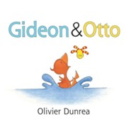 Gideon & Otto  -     By: Olivier Dunrea