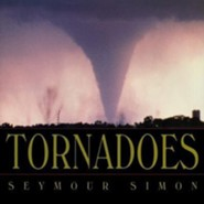 Tornadoes  -     By: Seymour Simon