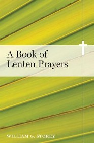 A Book of Lenten Prayers  -              By: William George Storey
