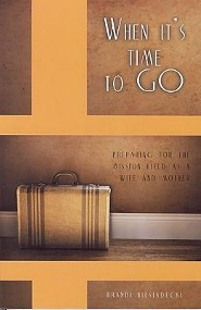 When It's Time to Go   -     By: Brandi Biesiadecki
