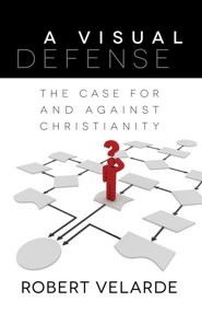 A Visual Defense: The Case for and Against Christianity  -     By: Robert Velarde