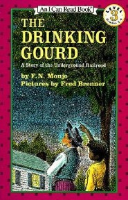 The Drinking Gourd: A Story of the Underground Railroad  -     By: F.N. Monjo     Illustrated By: Fred Brenner