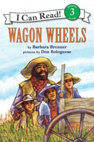 Wagon Wheels  -     By: Barbara Brenner     Illustrated By: Don Bolognese
