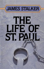The Life of Saint Paul  -              By: James Stalker