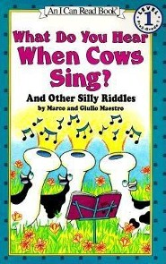 What Do You Hear When Cows Sing?: And Other Silly Riddles  -     By: Marco Maestro     Illustrated By: Giulio Maestro