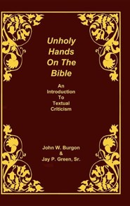 Unholy Hands on the Bible: An Introduction to Textual Criticism