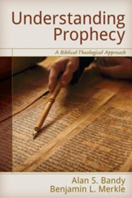 Understanding Prophecy: A Biblical-Theological Approach