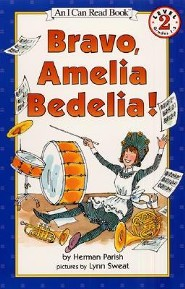 Bravo, Amelia Bedelia!  -     By: Herman Parish     Illustrated By: Lynn Sweat