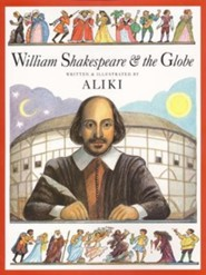 William Shakespeare & the Globe  -     By: Aliki     Illustrated By: Aliki