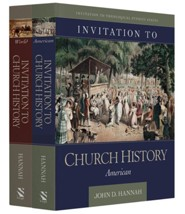 Invitation to Church History, 2 Volume Set: The Story of Christianity