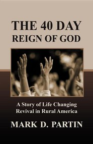 The 40 Day Reign Of God  -     By: Mark Partin