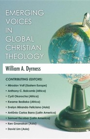 Emerging Voices in Global Christian Theology   -     By: William A. Dyrness