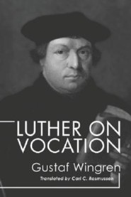 Luther on Vocation  -     By: Gustaf Wingren, Carl C. Rasmussen