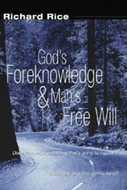 God's Foreknowledge and Man's Free Will  -     By: Richard Rice