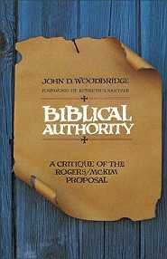 Biblical Authority: A Critique of the Rogers/McKim Proposal