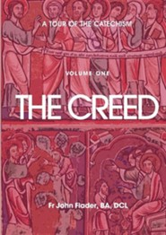 A Tour of the Catechism. Volume 1: The Creed