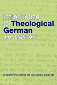 Introduction to Theological German: A Beginner's Course for Theological Students
