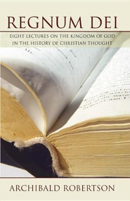 Regnum Dei: Eight Lectures on the Kingdom of God in the History of Christian Thought