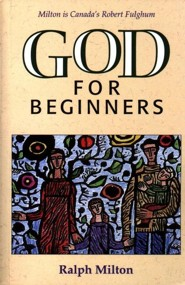 God for Beginners  -     By: Ralph Milton