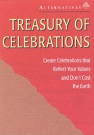 Treasury of Celebrations: Create Celebrations that Reflect Your Values and Don't Cost the Earth  -     By: Alternatives for Simple Living