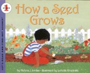 How a Seed Grows Revised Edition  -              By: Helene J. Jordan                   Illustrated By: Loretta Krupinski, Helene J. Jordan