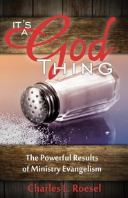 Its a God Thing: The Powerful Results of Ministry Evangelism