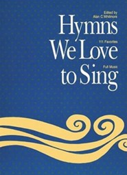 Hymns We Love to Sing: Music Leader Words & Music