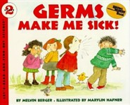Germs Make Me Sick! Revised Edition  -     By: Melvin Berger     Illustrated By: Marylin Hafner, Melvin Berger