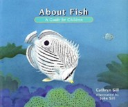 About Fish: A Guide for Children  -     By: Cathryn P. Sill, John Sill