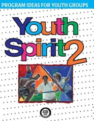 Youth Spirit 2: More Program Ideas for Youth Groups  -     By: Cheryl Perry