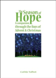 The Season of Hope: A Companion Through the Days of Advent and Christmas  -     By: Cathie Talbot