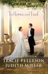 To Honor and Trust  -     By: Tracie Peterson, Judith Miller
