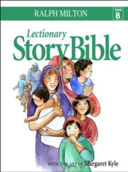 Lectionary Story Bible: Year B  -     By: Ralph Milton