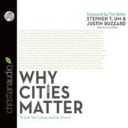 Why Cities Matter: To God, the Culture, and the Church Unabridged Audiobook on CD  -     By: Justin Buzzard