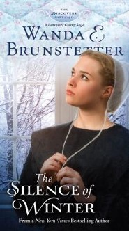 The Silence of Winter: A Lancaster County Saga  -     By: Wanda E. Brunstetter