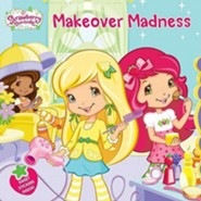 Strawberry Shortcake: Makeover Madness  -     By: Samantha Brooke     Illustrated By: Laura Thomas
