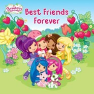 Strawberry Shortcake: Best Friends Forever  -     By: Samantha Brooke