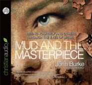 The Mud and the Masterpiece: Seeing Yourself and Others through the Eyes of Jesus - unabridged audiobook on CD