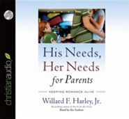 His Needs, Her Needs for Parents: Keeping Romance Alive - Unabridged audiobook on CD