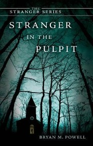 Stranger in the Pulpit  -     By: Bryan M. Powell